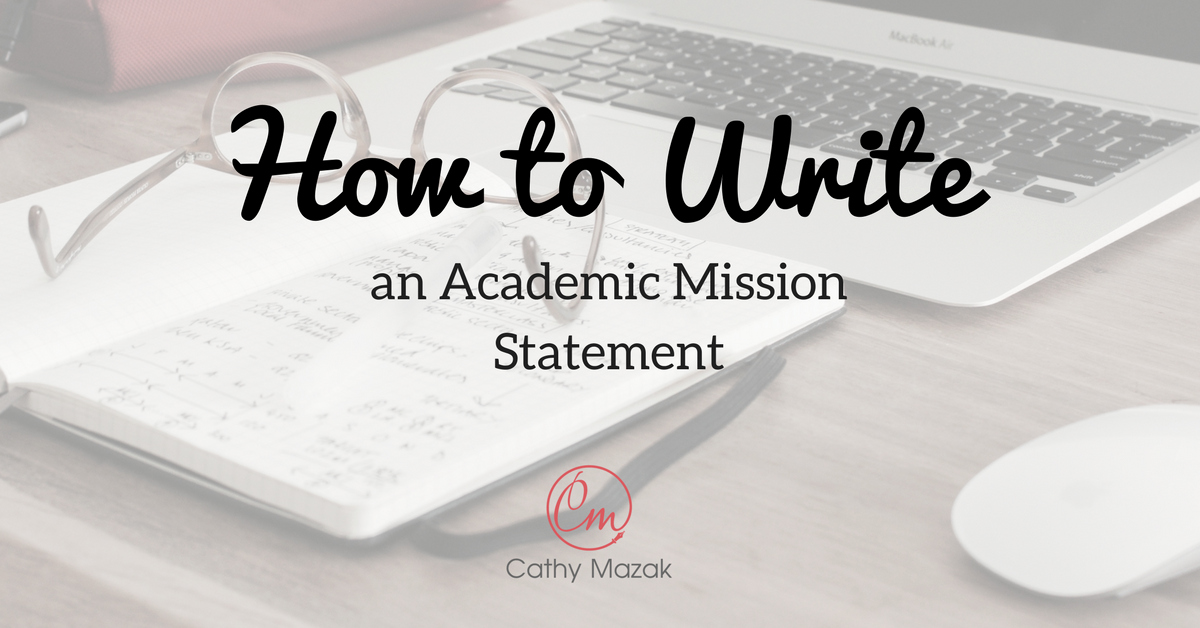 Academic Mission Statement Examples Fresh How to Write An Academic Mission Statement Cathy Mazak