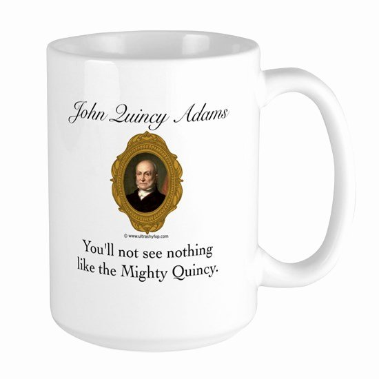 Adams Gift Certificate Template Beautiful John Quincy Adams Mug 15 Oz Ceramic Mug John Quincy