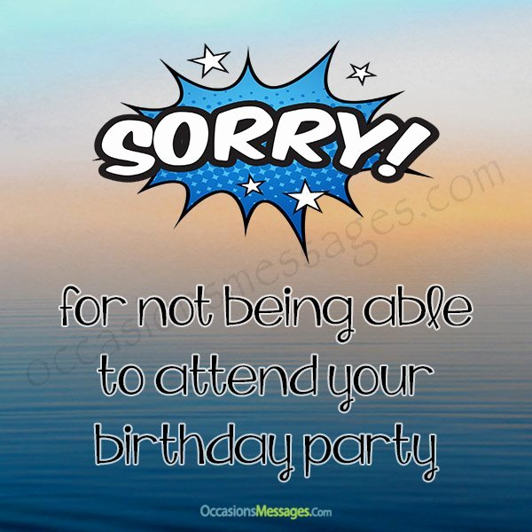 Apology Letter for Not attending An event Unique sorry Messages for Not attending Birthday Party