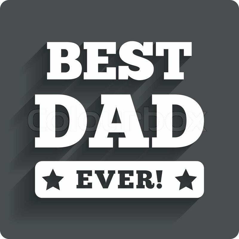 Best Dad Ever Certificate Awesome Best Father Ever Sign Icon Award Symbol Exclamation Mark