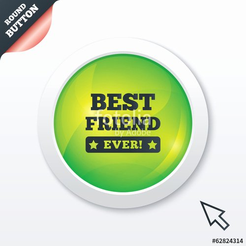 "Best Friend Ever Award Best Of ""best Friend Ever Sign Icon Award Symbol "" Stock Image"