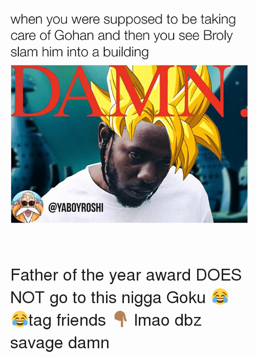 Best Friend Of the Year Award New 25 Best Memes About Broly