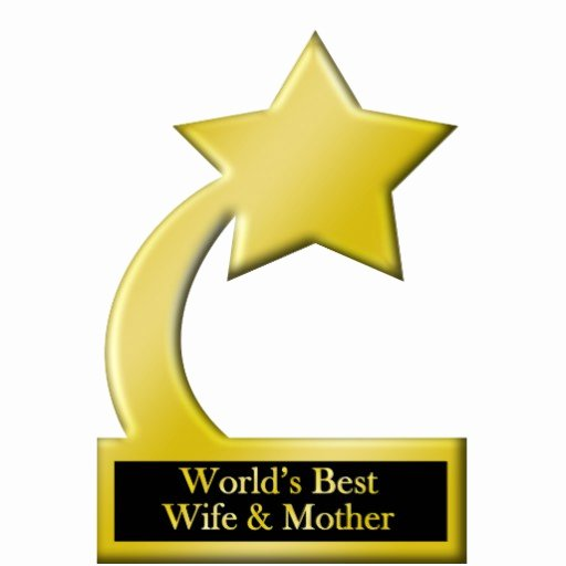 Best Mom Ever Trophy Elegant World S Best Wife & Mother Gold Star Award Trophy Cut