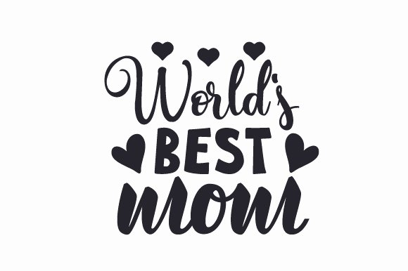 Best Mom In the World Award Beautiful World S Best Mom Svg Cut File by Creative Fabrica Crafts