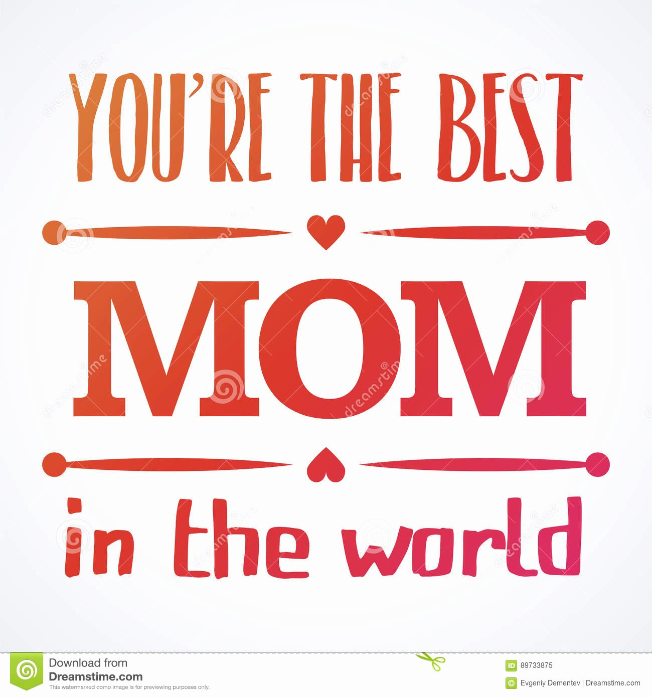 Best Mom In the World Award Lovely Happy Mothers Day Typographical Illustration the Best