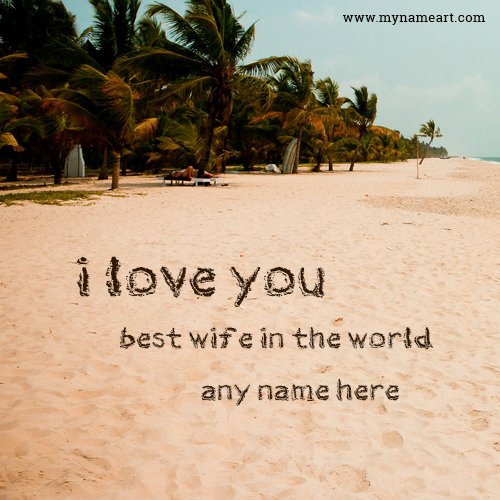 Best Wife In the World Award Elegant Write Wife Name Sea Beach