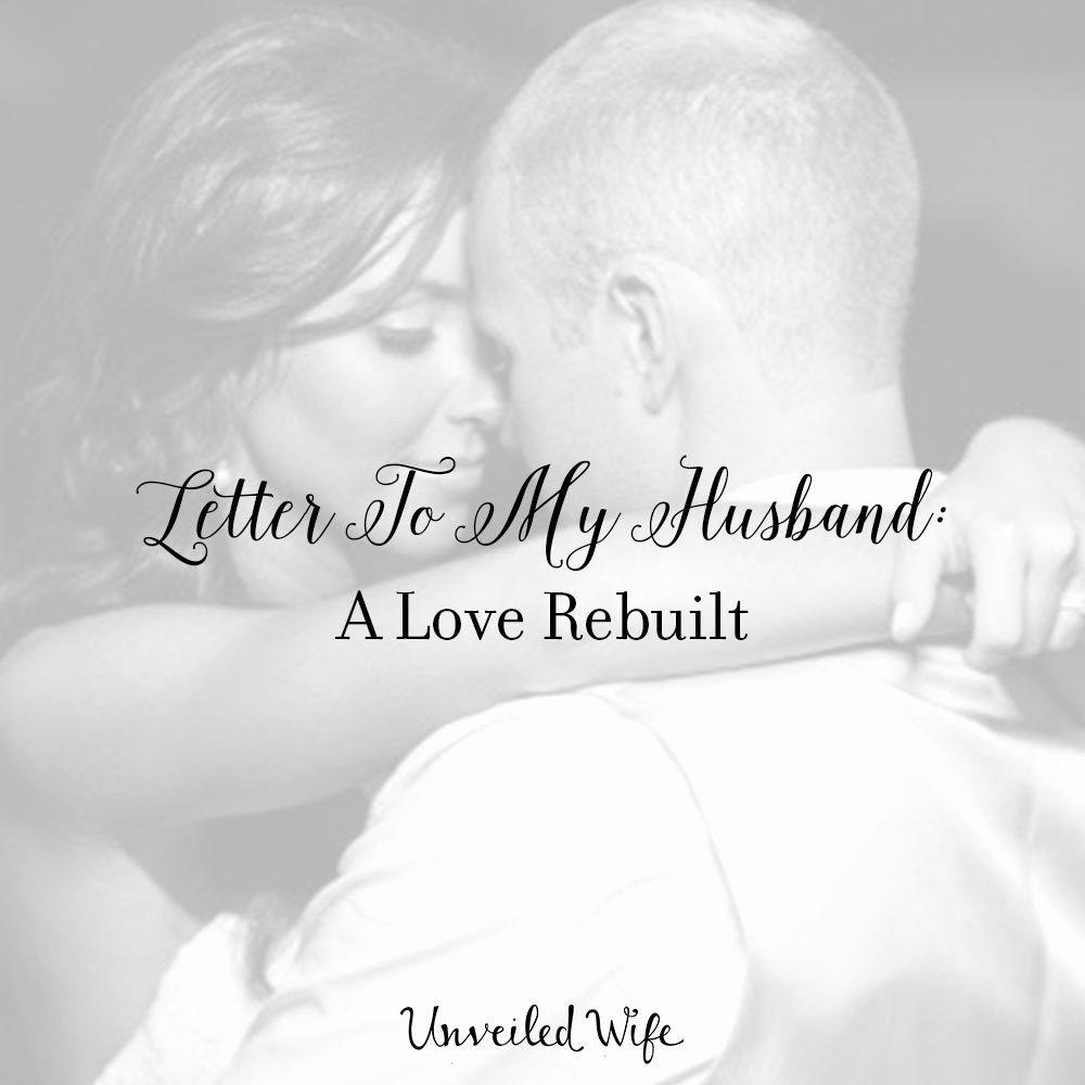 Birthday Letter to My Husband Best Of Letter to My Husband A Love Rebuilt