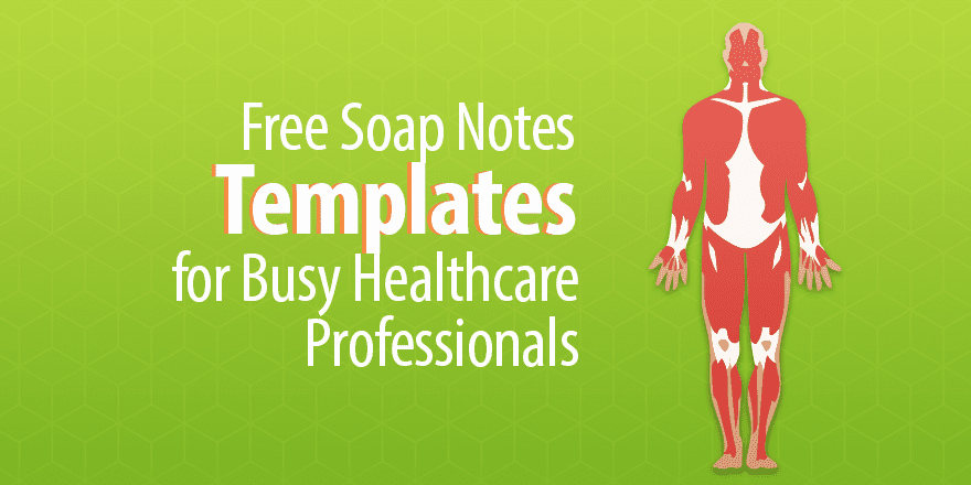 Chiropractic soap Notes Template Free Best Of Free soap Notes Templates for Busy Healthcare Professionals