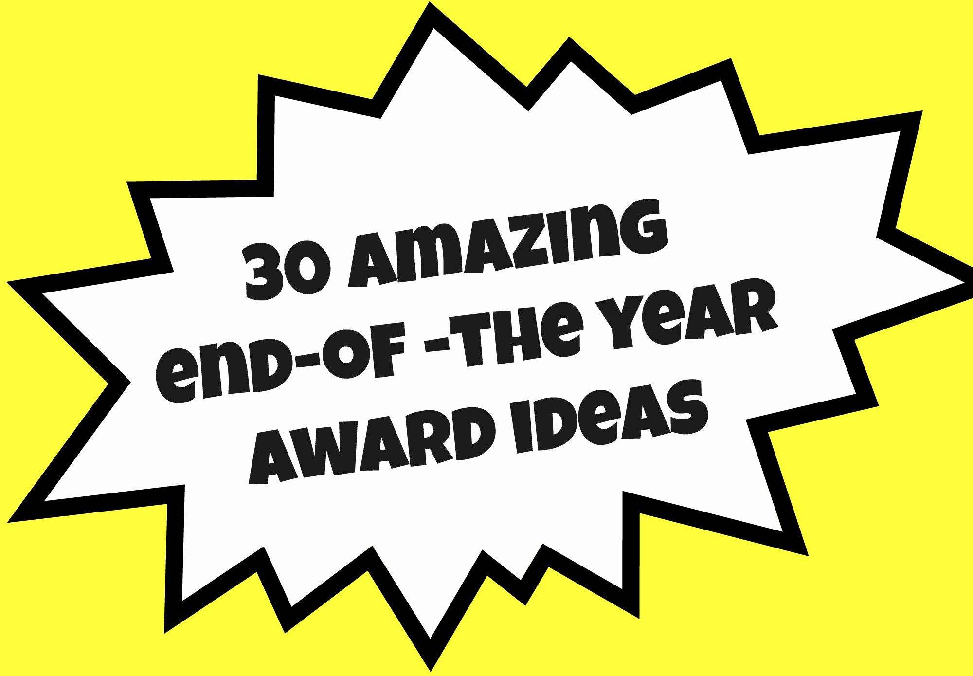 End Of Season Award Ideas Inspirational 30 Amazing End Of the Year Award Ideas – Teacher Created Tips