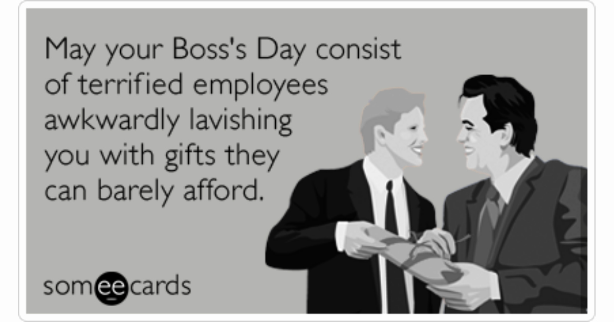 Funny Boss Day Pictures Beautiful Gifts Employees Bosses Boss Day Funny Ecard