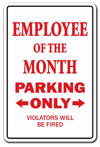 Funny Employee Of the Month Certificate Awesome Employee Of the Month Novelty Sign Parking Office T Gag