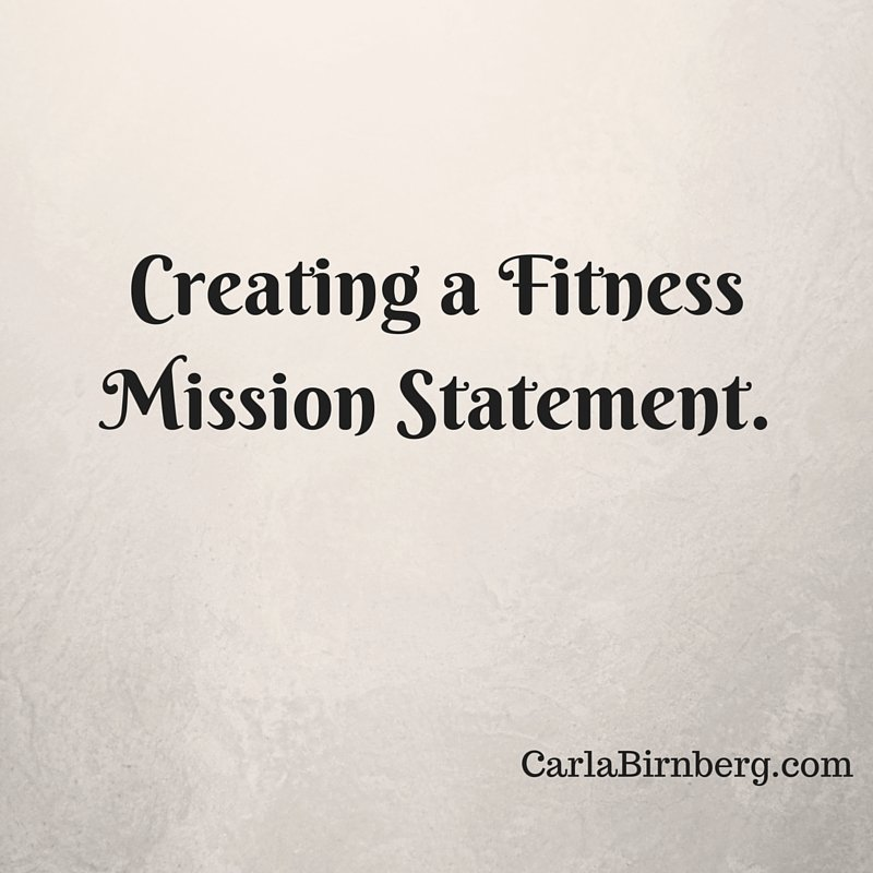Life Time Fitness Mission Statement Fresh Creating A Fitness Mission Statement Carla Birnberg
