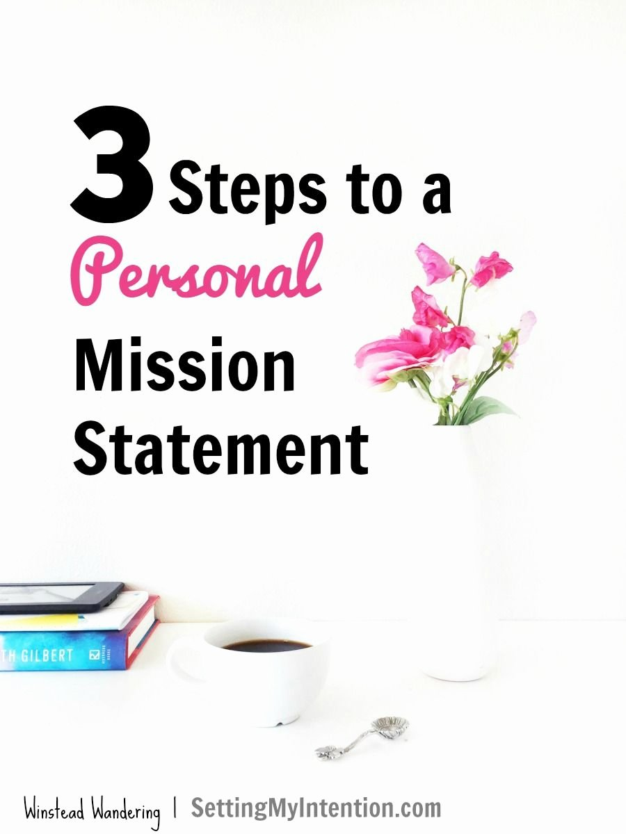 Life Time Mission Statement Luxury Writing A Personal Mission Statement In 3 Steps