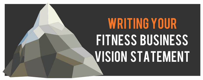 Lifetime Fitness Vision Statement Inspirational Writing Your Fitness Business Vision Statement