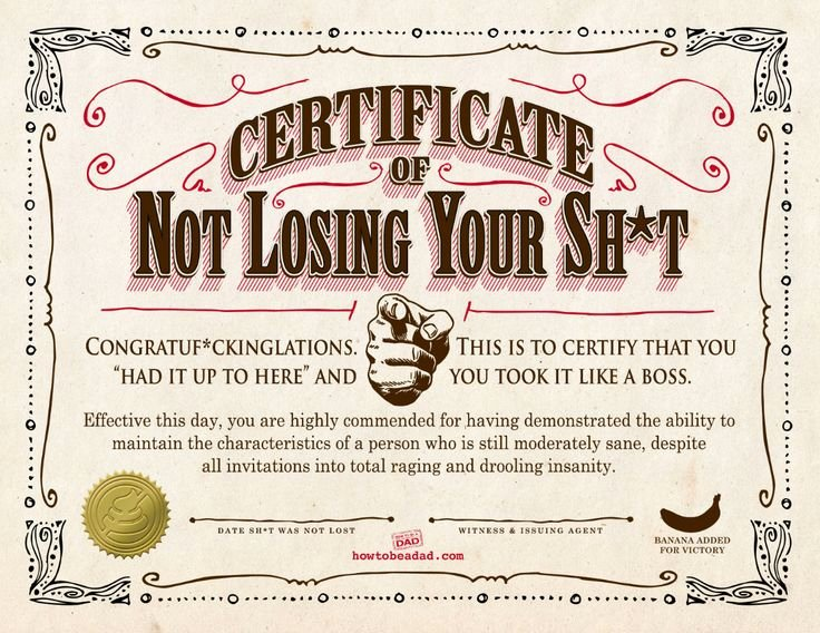 List Of Funny Awards for Students Luxury Your Certificate Of Not Losing Your Sh T