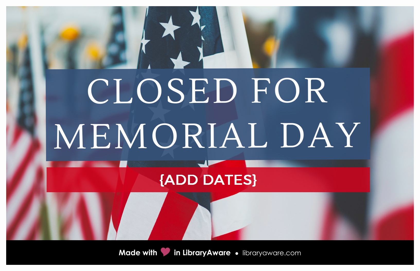 Memorial Day Closed Sign Template Beautiful Need A Quick Sign Libraryaware Has You Covered with This