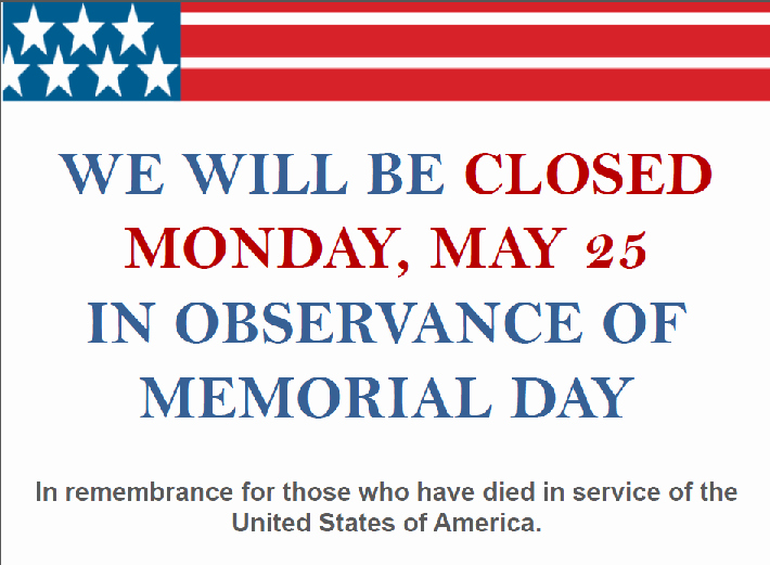 Memorial Day Closed Sign Template Lovely Mountain Line Closed Monday 5 25 for Memorial Day