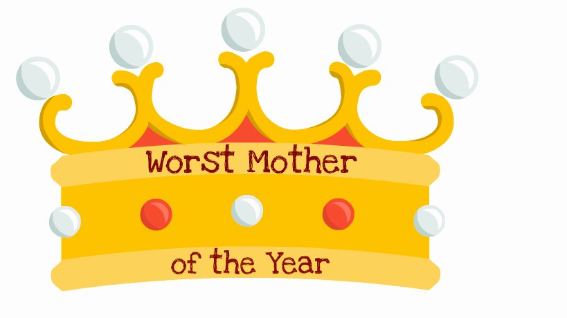 Mother Of the Year Certificate Inspirational Announcing the 2013 Worst Mom Award