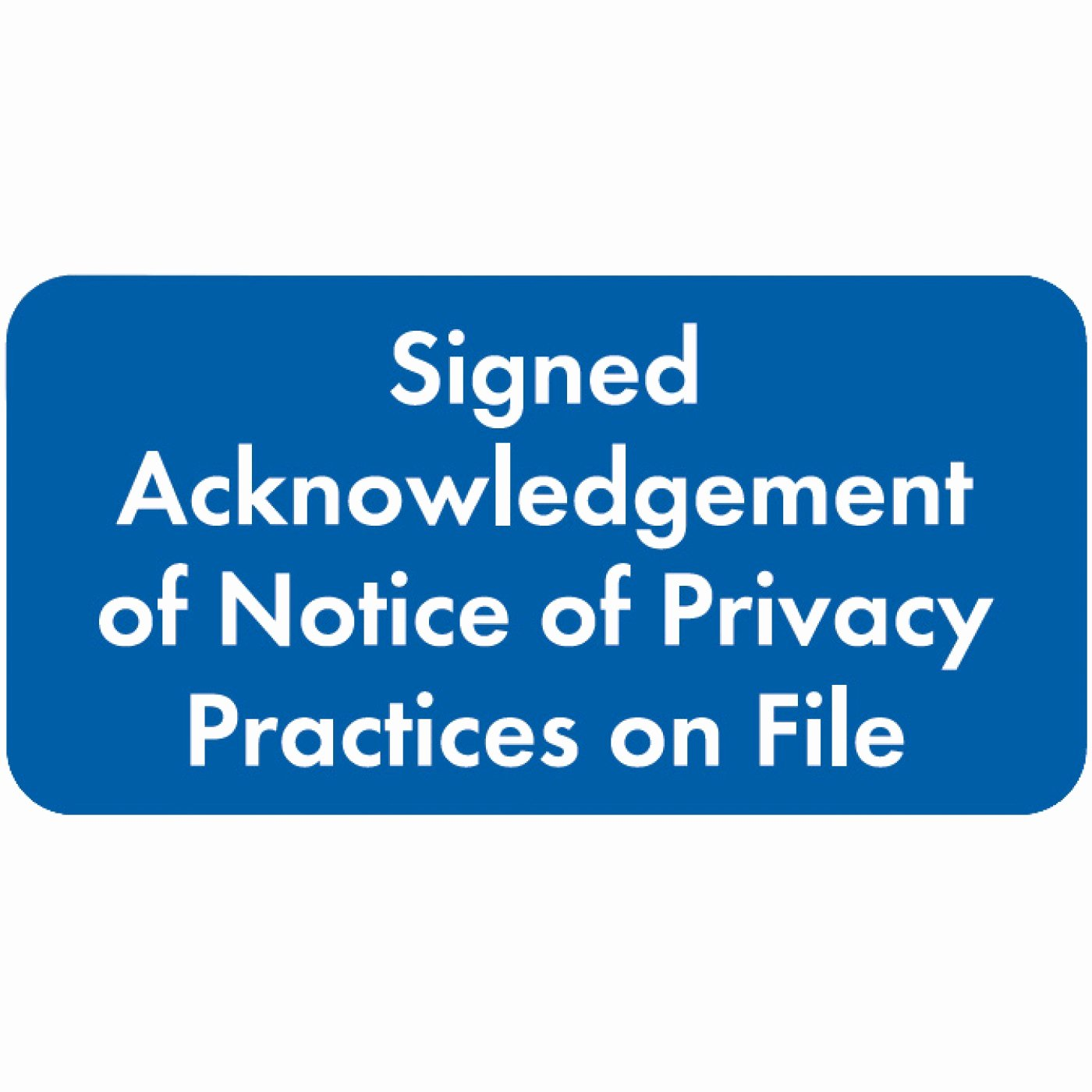 """Notice Of Privacy Practices Acknowledgement form Lovely Arden Label A1005 Signed Acknowledgement Label 2""""w X 1""""h"""