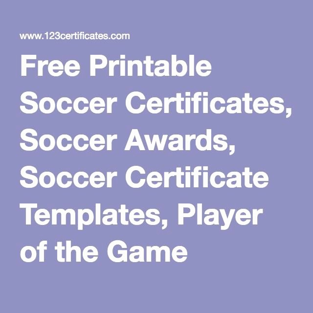 Player Of the Game Certificates Awesome Free Printable soccer Certificates soccer Awards soccer