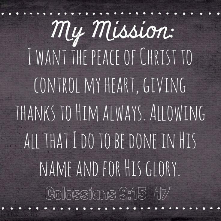 Professional Mission Statements Fresh My Personal Mission Statement Taken From Colossians 3 15