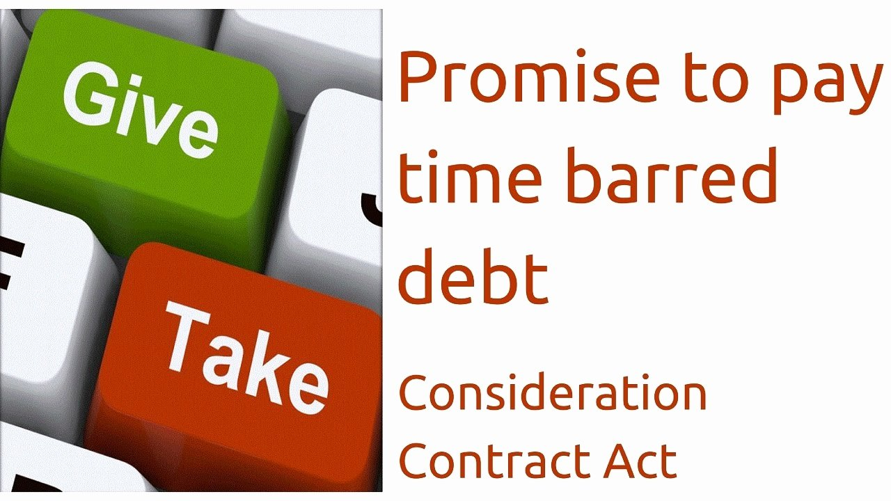 Promise to Pay Contracts New Promise to Pay Time Barred Debt Consideration