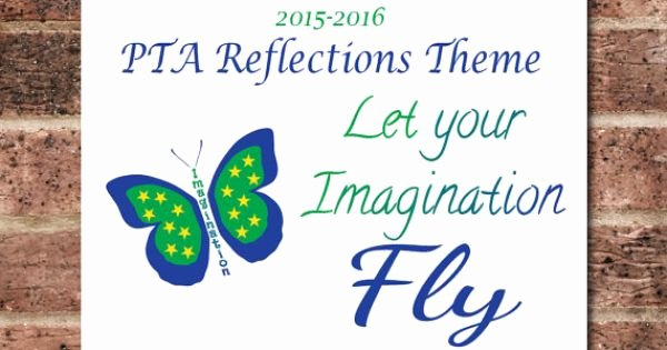 Pta Reflections Certificate Template Unique Pta Reflections 2015 2016 theme Let Your Imagination Fly