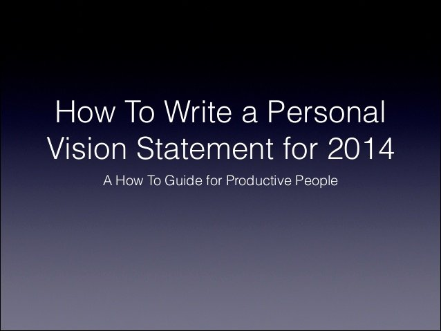 Sample Personal Vision Statement New How to Write A Personal Vision Statement for 2014