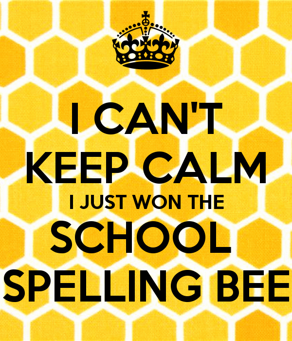 Spelling Bee Poster Ideas Lovely I Can T Keep Calm I Just Won the School Spelling Bee