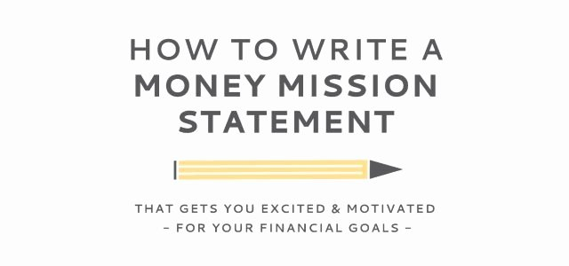 Student Mission Statement Inspirational How to Write A Money Mission Statement and Hit Your Goals