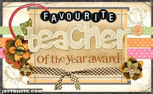 Teacher Of the Year Certificate Awesome Favourite Teacher the Year Award Jattdisite